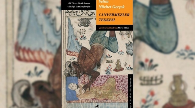 ilk Türkçe gotik roman Canvermezler Tekkesi