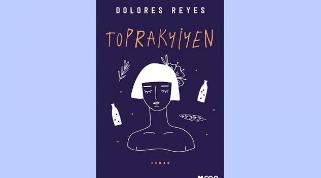 Dolores Reyes eril bir dünyanın karanlığına ışık tutuyor