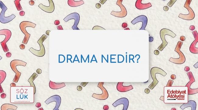 Drama nedir?