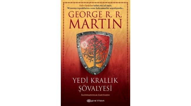 """George R. R. Martin imzalı """"Yedi Krallık Şövalyesi"""", illustrasyonlu özel baskısıyla ilk kez Türkçede"""