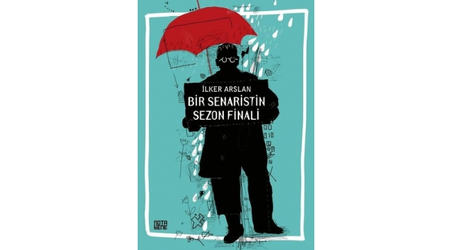 """İlker Arslan'dan """"Bir Senaristin Sezon Finali"""""""